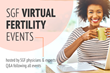Free Weekly Virtual Fertility Events Hosted by Shady Grove Fertility (SGF) Physicians
