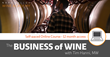 There Has Never Been an Easier Way – or Better Time – to Learn About the Business of Wine