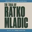 Node Records to Release Anne Nikitin's Score Soundtrack to Award-Winning Documentary The Trial of Ratko Mladić