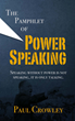 New Book 'A Pamphlet of Power Speaking' By Paul Crowley Shows People to Speak With Power