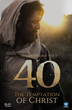 "Christ Grapples with Sin in new film ""40: The Temptation of Christ"" Director debuts First Film during Holy Week"