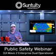 Suntuity AirWorks and Suntuity University Present Free Multi-Series Webinars to Help First Responders Leverage Drones to Combat COVID-19