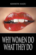 "Erotic, Raw Memoir, ""Why Women Do What They Do,"" Tells All … And Then Some"