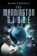 "Author Blake Chenault's new book ""The Mannington Globe"" is the riveting story of a brilliant scientist and those who would kill to control her groundbreaking discovery"