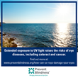 Prevent Blindness Warns That Extended Exposure to Ultraviolet Rays May Cause Serious Damage to Eyes, Vision