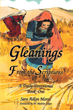 "Author Sara Moree's new book ""Gleanings from the Scriptures"" is the first in a series of daily devotionals drawn from the 1611 King James version of the Christian Bible"