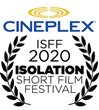 Isolation Short Film Festival Partners with Cineplex to Present Inaugural Canada-Wide Film Festival and Remote Awards Show