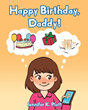 "Jennifer K. Piatt's newly released ""Happy Birthday, Daddy!"" is a heartfelt perspective of a child who deals with the loss of a loved one"
