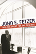 John E. Fetzer Memorial Trust Offers Free Book Give-Away on John E. Fetzer's Life and Quest for the Link Between Spirituality and Success
