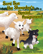 "Author Michelle Twichell's newly released ""Sami Sue the Sheepdog's Special Assignment"" is the sweet tale of a special bond between a boy and his dog"
