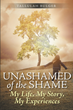 "Tallulah Bulger's newly released ""Unashamed of the Shame"" is an inspiring story of the author's rise from toil through faith and courage"