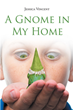 "Author Jessica Vincent's new book ""A Gnome in My Home"" is a lighthearted and entertaining fantasy bringing a secret gnome kingdom to life in a raucous family home"