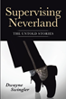 "Author Dwayne Swingler's new book ""Supervising Neverland: The Untold Stories"" is a fascinating memoir of his time working for Michael Jackson at his famous ranch"