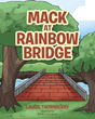 "Author Laurie Thornberry's new book ""Mack at Rainbow Bridge"" is a poignant story celebrating the boundless love between dogs and their people"