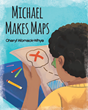 "Author Cheryl Womack-Whye's new book ""Michael Makes Maps"" is a charming children's story with important lessons about kindness, empathy, and friendship."