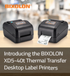 Introducing the BIXOLON XD5-40t Thermal Transfer Desktop Label Printers