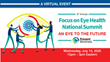 Prevent Blindness to Host Ninth Annual Focus on Eye Health National Summit as an Online Virtual Event