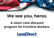 LensDirect Launches 'We see you, heroes' Initiative to Thank Frontline Workers