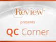 "American Pharmaceutical Review Launches ""QC Corner"" to Discuss Quality Control and Quality Assurance Topics"