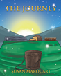 "Susan Marquart's newly released ""The Journey"" continues on a biblical tale that shines light on the values of kindness and thoughtfulness"