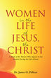 "Dr. James O. Pellicer's newly released ""Women in the Life of Jesus, the Christ"" casts a brighter light on the women who were part of Jesus's life"