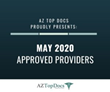 AZ Top Docs Proudly Presents May 2020 Approved Providers