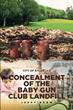 "Jerry Brow's ""Atlanta's Concealment of the Baby Gun Club Landfill"" describes a government concealment to allow a city operated hazardous illegal dumpsite in Atlanta, GA"