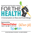 Food Equality Initiative, FEI presents a live webinar, For The Health™: A Conversation on Race & Food Allergy featuring a diverse panel to promote health equity
