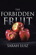 "Author Sarah Luiz's new book ""The Forbidden Fruit"" is a searing memoir of a childhood marked by a father's serial sexual abuse and the resulting psychological trauma"