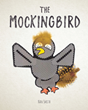 "Nan Smith's newly released ""The Mocking Bird"" is a simple yet delightful tale about God's feathered creatures"