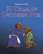 "Author Pemberley Woolf's newly released ""A Tale of October Poe"" is the sweet and captivating tale of the adventures of one very special young groundhog"