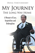 "Author Doug Fortenberry's new book ""My Journey: The Long Way Home"" is a memoir of loss, inspiration, and redemption after a near-fatal accident changed his life forever."