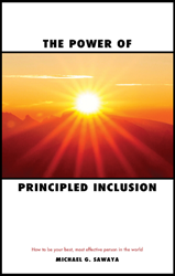 New Book Release - The Power of Principled Inclusion Teaches How To Become and Remain Inclusive in Today's World With Your Personal, Powerful Principles at the Helm