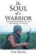 "Tim Rezac's Newly Released ""The Soul of a Warrior"" Is a Brilliant Way to Spiritual Maturity and Acceptance in the Savior"