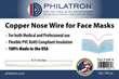 Introducing USA Made Philatron's New Copper Nose Wire for Home-Made and Professional COVID-19 Protective Face Masks