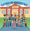 "Eve Francis's Newly Released ""Beautifully and Wonderfully Made"" Is a Heartwarming Tale that Shows the Grace of God in Every Child that Must be Cherished"