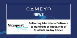 Signpost chooses Cameyo to deliver educational software to 350,000 students
