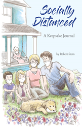 SOCIALLY DISTANCED A Keepsake Journal: a timely new humorous journaling book for everyone