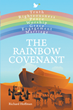 "Author Richard Hoffman's newly released ""The Rainbow Covenant"" is an insightful analysis of the life-changing potential of the objective study of creation and the Bible"