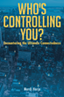 "Author Mardi Harjo's newly released ""Who's Controlling You?"" is a compelling re-examination of some of life's deepest and most meaningful questions"