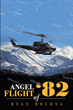 "Dean Doudna's newly released ""Angel Flight of '82"" is a brilliant reminder of God's grace and the Holy Spirit's guidance throughout one's life choices"