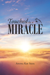 "Anona Kay Silva's newly released ""Touched by a Miracle"" is a heartfelt testament of a woman's encounter with God's divine miracles"
