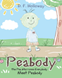 "Author D. F. Holloway's newly released ""Peabody, The Pea Who Loves Everybody: Meet Peabody"" is a sweet children's tale about following and living the Word of God"