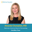 U.S. Dermatology Partners is pleased to welcome Board Certified Dermatologist Amanda Champlain, MD to their Carrollton office July 7th