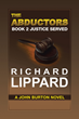 "Richard Lippard's new book ""The Abductors Book 2 Justice Served"" is about the only survivor of a brutal attack off the coast of a small island in the Bahamas"