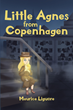 "Author Maurice Liguore's new book ""Little Agnes from Copenhagen"" is a heartwarming story of kindness and compassion for readers of all ages"