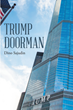 "Author Dino Sajudin's new book ""Trump Doorman"" is an eye-opening memoir of his experience working in Trump Tower and the explosive revelations made after his termination"