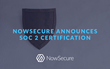 NowSecure Announces SOC2 Security Certification