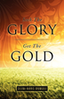 Seeking His Glory: Learn How to See the Manifestations of the Spirit of God