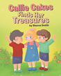 "Author Sharon Smith's new book ""Callie Cakes Finds Her Treasures"" is a sweet story about friendship and new beginnings for young readers"
